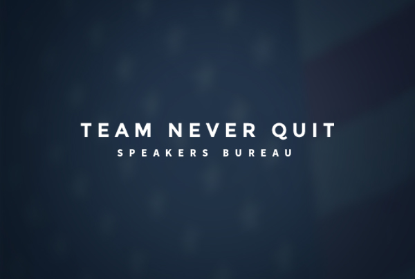 Team Never Quit Speakers Bureau