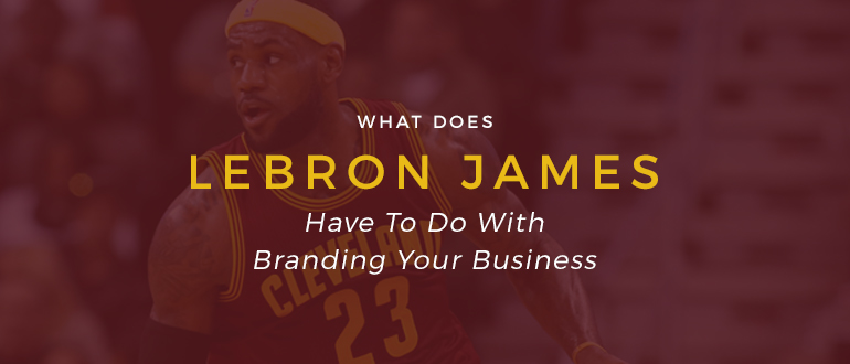 Lebron James Branding
